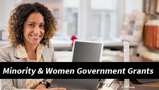 Minority & Women government Grants